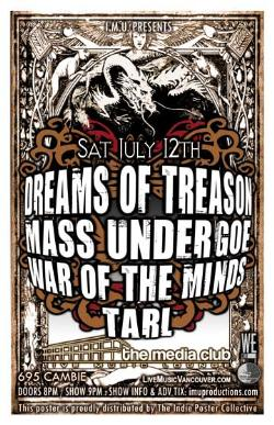 DREAMS OF TREASON, MASS UNDERGOE, WAR OF THE MINDS & TARL: Dreams of Treason, Mass Undergoe, WAR OF THE MINDS, TARL @ The Media Club Jul 12 2008 - Apr 6th @ The Media Club