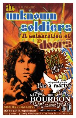 The UNKNOWN SOLDIERS A Celebration of The Doors w/ special guests: The Unknown Soldiers, Like A Martyr @ The Bourbon Jul 26 2008 - Dec 14th @ The Bourbon