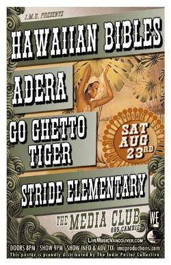 Hawaiian Bibles, ADERA, Go Ghetto Tiger, Stride Elementary @ The Media Club Aug 23 2008 - Feb 27th @ The Media Club