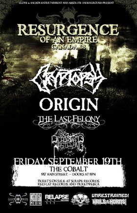 Cryptopsy, Origin, The Last Felony, Dead River Wasteland @ The Former Cobalt Sep 19 2008 - Dec 17th @ The Former Cobalt